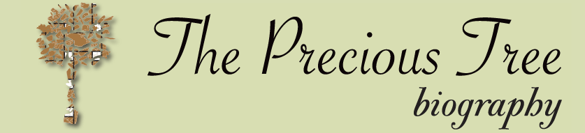 The Precious Tree biography